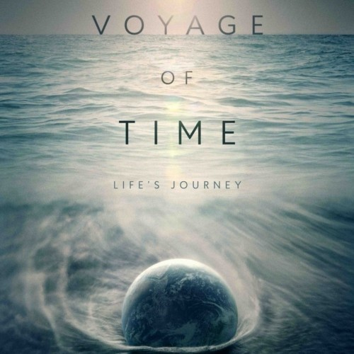 Voyage of Time: Life´s Journey